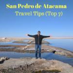 San Pedro de Atacama Travel Tips (Top 7)